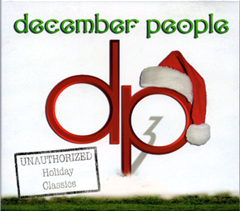 The cover for the third December People album titled DP3 - Unauthorized Holiday Classics.